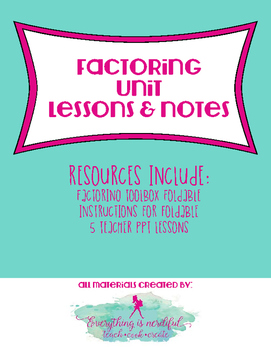 Factoring Unit Lessons with Notes