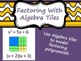 Factoring With Algebra Tiles