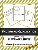 Factoring With Leading Coefficient is 1 (a=1) Scavenger Hunt