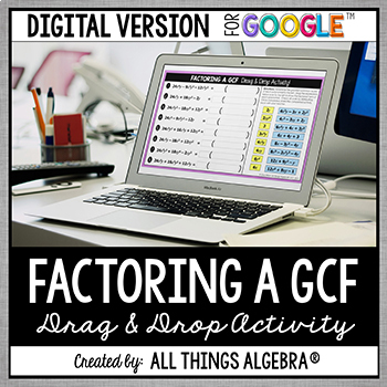 Factoring Polynomials with a GCF Drag & Drop Activity - GOOGLE SLIDES VERSION