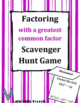 Factoring a Greatest Common Factor (GCF) Scavenger Hunt Game