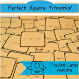 Trading Cards: Factoring a Perfect Square T or Finding the Square of a Binomial