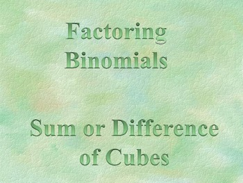 Factoring a Sum or Difference of Cubes