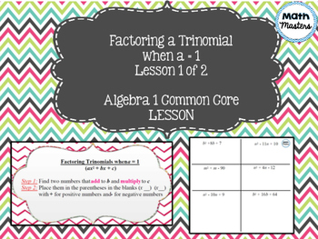 Factoring a Trinomial when a = 1 Lesson 1 of 2