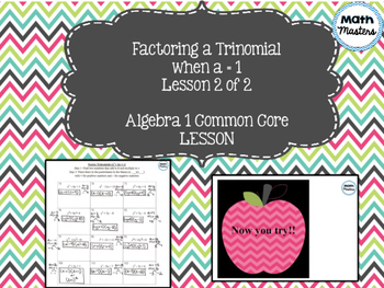 Factoring a Trinomial when a = 1 Lesson 2 of 2