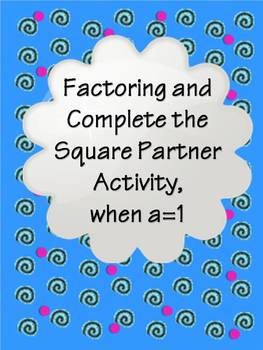 Factoring and Complete the Square (a=1)