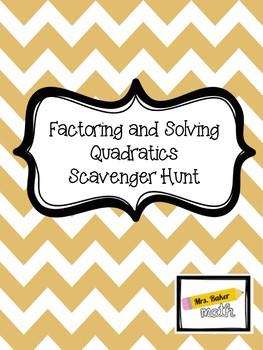 Factoring and Solving Quadratics Scavenger Hunt