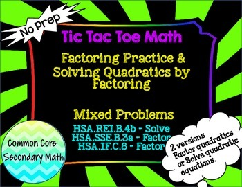 Factoring and Solving Quadratics by Factoring Mixed Problems Tic Tac Toe Review