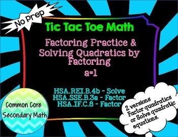 Factoring and Solving Quadratics by Factoring a=1 Tic Tac Toe Review