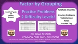 Factoring by Grouping (Practice Problems – 2 different difficulty levels!)