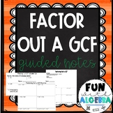 Factoring out a GCF Guided Notes {EDITABLE}
