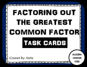 Factoring out the Greatest Common Factor Task Cards