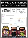 Factoring with Rainbows Math Video and Worksheet