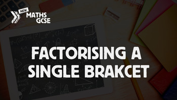 Factorising a Single Bracket - Complete Lesson
