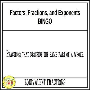 Factors, Fractions, and Exponents Pre-Algebra BINGO