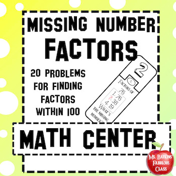 Factors Missing Number Math Center Activity