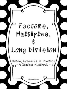 Factors, Multiples, Long Division & Exponents Student Handbook