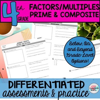 Factors, Multiples, Prime, Composite Differentiated Worksheets (4.OA.4)