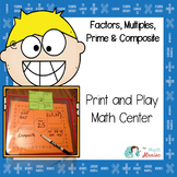 Factors, Multiples, Prime & Composite Math Center