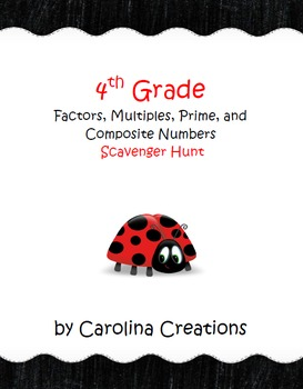 Factors, Multiples, Prime, Composite Scavenger Hunt - 4.OA.4