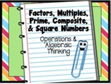 Factors, Multiples, Prime, Composite, & Square Numbers