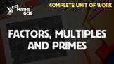 Factors, Multiples & Primes - Complete Unit of Work