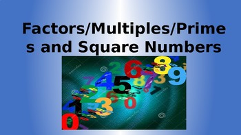 Factors, Multiples, Primes and Squares