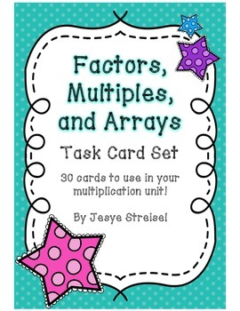 Factors, Multiples, and Arrays Task Cards