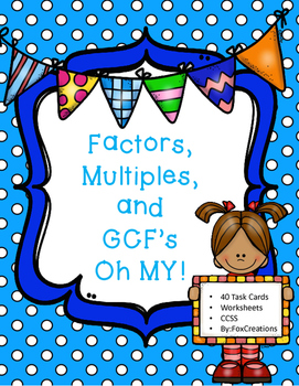 Factors, Multiples, and GCF  Task Cards and Printables