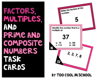Factors, Multiples, and Prime and Composite Numbers Task Cards