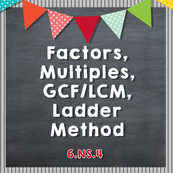 Factors, Multiples, and finding GCF/LCM using the Ladder Method - 6.NS.4