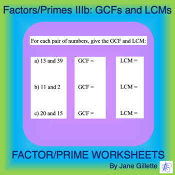 Factors/Primes IIIb: Greatest Common Factors and Least Common Multiples