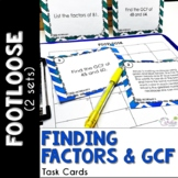 Factors and GCF Task Cards -Footloose Math Game (2 sets of cards)