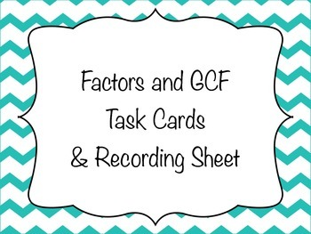 Factors and GCF Task Cards