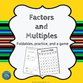 Factors and Multiples- Foldables, Practice, and a Game