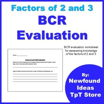 Factors of 2 and 3 BCR Evaluation