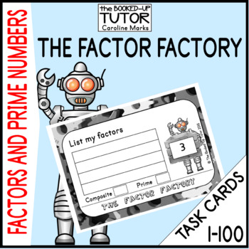 Factors, Multiples, Prime and Composite Numbers 1-100 TASK CARDS 4.OA.B.4