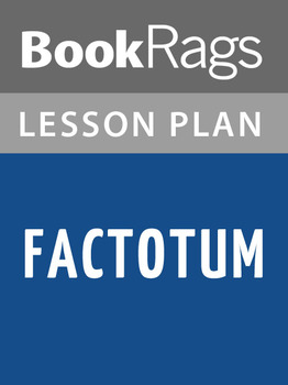 Factotum Lesson Plans