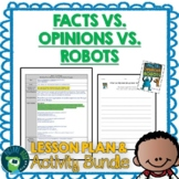 Facts vs Opinions vs Robots Lesson Plan and Activities