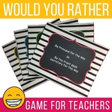 "Teacher Morale Game ""Would You Rather"" Plus Awards"