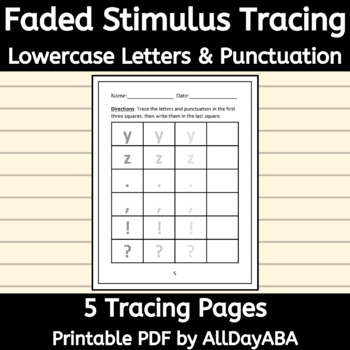 Faded Stimulus - Tracing Lowercase Letters and Punctuation - by AllDayABA