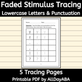 Faded Stimulus - Tracing Lowercase Letters and Punctuation