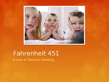 Fahrenheit 451: A Look at Television Watching