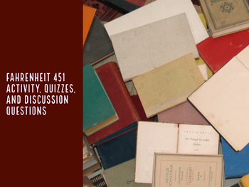 Fahrenheit 451 Activity, Quizzes, and Discussion Questions