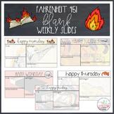 Fahrenheit 451 Blank Weekly Slides