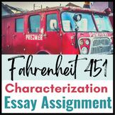 Fahrenheit 451 Characterization Essay Assignment {COMMON CORE}