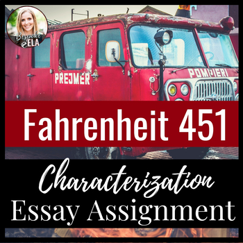 Fahrenheit 451 Characterization Essay Assignment {COMMON CORE}