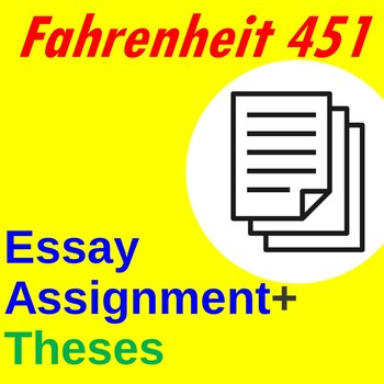 fahrenheit  essay assignment  thesis prompts by no gimmicks hs  fahrenheit  essay assignment  thesis prompts by no gimmicks hs english
