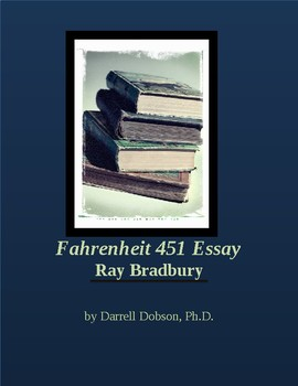 Fahrenheit 451 Essay Assignment with Rubric and Organizer