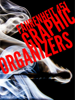Fahrenheit 451 Graphic Organizers for Novel Study
